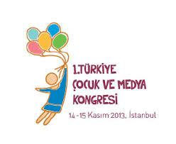 1.Türkiye Çocuk ve Medya Kongresi
